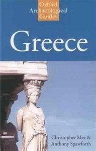 Greece An Oxford Archaeological Guide by Christopher Mee and Antony Spawforth