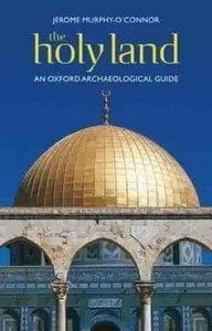 The Holy Land An Oxford Archaeological Guide by Jerome Murphy-O'Connor
