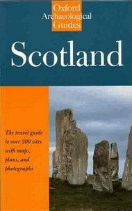 Scotland An Oxford Archaeological Guide by Anna Ritchie and Graham Ritchie