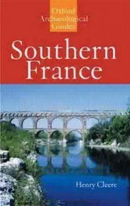 Southern France An Oxford Archaeological Guide by Henry Cleere