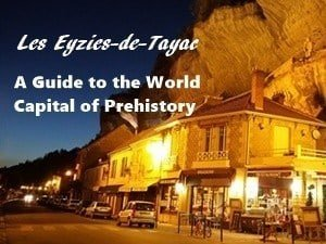 Les Eyzies: a guide to the World Capital of Prehistory.