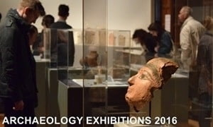 Temporary archaeology exhibitions around the World for 2016.