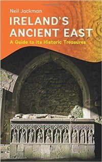 Cover of Ireland's Ancient East: a Guide to its Historic Treasure by Neil Jackman