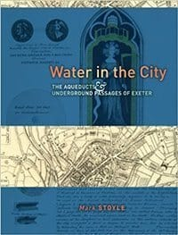 Cover of Mark Stoyle's 'Water in the City', the story of Exeter's Underground Passages.